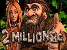 Онлайн-аппарат 2 Million B.C.